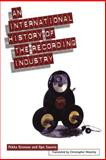 International History of the Recording Industry, Gronow, Pekka and Suanio, Ilpo, 030470590X