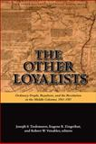 The Other Loyalists : Ordinary People, Royalism, and the Revolution in the Middle Colonies, 1763-1787, Joseph S. Tiedemann, 1438425902