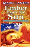 Ember from the Sun, Mark Canter, 1481135902