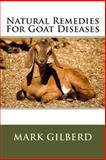 Natural Remedies for Goat Diseases, Mark Gilberd, 1482505908