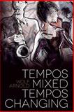 Tempos Mixed, Tempos Changing, Wolf Arnold, 1494245906