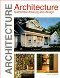 Architecture : Residential Drawing and Design, Kicklighter, Clois E. and Kicklighter, Joan C., 1566375908