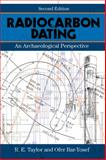 Radiocarbon Dating : An Archaeological Perspective, Taylor, R. E. and Bar-Yosef, Ofer, 1598745905
