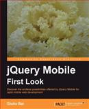 JQuery Mobile First Look, Bai, Giulio, 1849515905