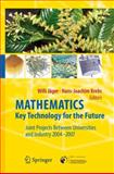 Mathematics - Key Technology for the Future : Joint Projects Between Universities and Industry, 2004-2007, , 3642095909
