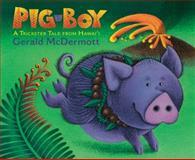 Pig-Boy, Gerald McDermott, 0152165908