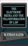 The Electronic Media and the Transformation of Law, Katsh, M. Ethan, 0195045904