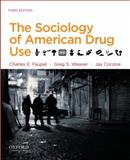 The Sociology of American Drug Use 3rd Edition
