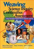 Weaving Science Inquiry and Continuous Assessment : Using Formative Assessment to Improve Learning, Carlson, Maura O'Brien and Humphrey, Gregg E., 0761945903