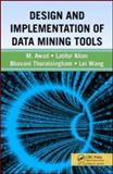 Design and Implementation of Data Mining Tools, Awad, M. and Khan, Latifur, 1420045903