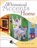 Whimsical Accents for Your Home, Jeff McWilliams, 158180590X