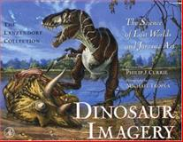Dinosaur Imagery : The Science of Lost Worlds and Jurassic Art: the Lanzendorf Collection, Lanzendorf, John J., 0124365906