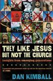 They Like Jesus but Not the Church, Dan Kimball, 0310245907