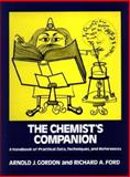 The Chemist's Companion : A Handbook of Practical Data, Techniques, and References, Gordon, Arnold J. and Ford, Richard A., 0471315907
