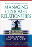 Managing Customer Relationships : A Strategic Framework, Peppers, Don and Rogers, Martha, 047148590X
