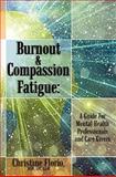 Burnout and Compassion Fatigue, LPC, LADC, Christine, Christine Florio, MSW, LPC, LADC, 1452885907