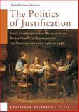 The Politics of Justification : Party Competition and Welfare-State Retrenchment in Denmark and the Netherlands from 1982 to 1998, Green-Pedersen, Christoffer, 9053565906