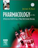 Pharmacology for the Prehospital Professional, Guy, Jeffrey S., 0323035906