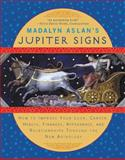 Madalyn Aslan's Jupiter Signs, Madalyn Aslan, 0452285909