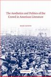 The Aesthetics and Politics of the Crowd in American Literature, Esteve, Mary, 0521035902