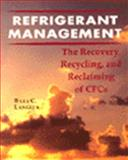 Refrigerant Management : The Recovery, Recycle, and Reclaim of CFCs, Langley, Billy C., 0827355904