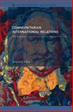 Communitarian International Relations 9780415335904