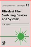 Ultrafast Fiber Switching Devices and Systems, Islam, Mohammed N., 0521025907