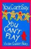 You Can't Say You Can't Play, Vivian Gussin Paley, 0674965906