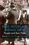 Public History and Heritage Today : People and Their Pasts, , 1137285907