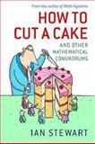 How to Cut a Cake, Ian Stewart, 0199205906