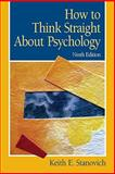How to Think Straight about Psychology, Stanovich, Keith E., 0205685900