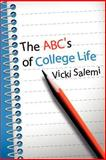 The ABC's of College Life, Salemi, Vicki, 0595205909