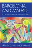Barcelona and Madrid : Social Networks of the Avant-Garde, Arenas, Aránzazu Ascunce, 1611485908