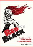 Red on Black : The Story of the South African Poster Movement, Seidman, Judy, 1919855904