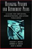Managing Pension and Retirement Plans, Jack S. Rader and August J. Baker, 019516590X