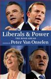 Liberals and Power : The Road Ahead, , 0522855903
