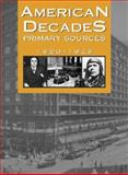 American Decades Primary Sources : 1920-1929, Cynthia Rose, 0787665908