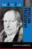 The A to Z of Hegelian Philosophy, John W. Burbidge, 081087590X