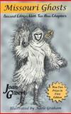 Missouri Ghosts, Joan Sewell Gilbert, 0971255903