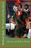 Stories of Robin Hood, Bertha E. Bush, 1500425907