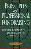 Principles of Professional Fundraising : Useful Foundations for Successful Practice, Mixer, Joseph R., 1555425909