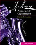 Jazz Arranging and Orchestration : A Concise Introduction, Sabina, Leslie M., 0534585906