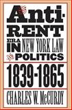 The Anti-Rent Era in New York Law and Politics, 1839-1865, Charles W. McCurdy, 0807825905