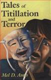 Tales of Titlllation and Terror, Mel D. Ames, 0889625905