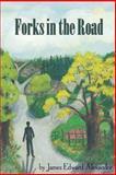 Forks in the Road, James Edward Alexander, 0985035900