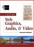 Creating Web Graphics, Audio, and Video Interactive Workbook, Mosher, Michael R. and Shepard, Roger N., 0130865907