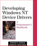 Developing Windows NT Device Drivers Vol. 1 : A Programmer's Handbook, Dekker, Edward N. and Newcomer, Joseph M., 0201695901