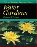 Taylor's Weekend Gardening Guide to Water Gardens, Charles Thomas, 0395815908