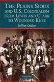 The Plains Sioux and U. S. Colonialism from Lewis and Clark to Wounded Knee