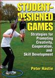 Student-Designed Games, Peter Hastie, 0736085904
